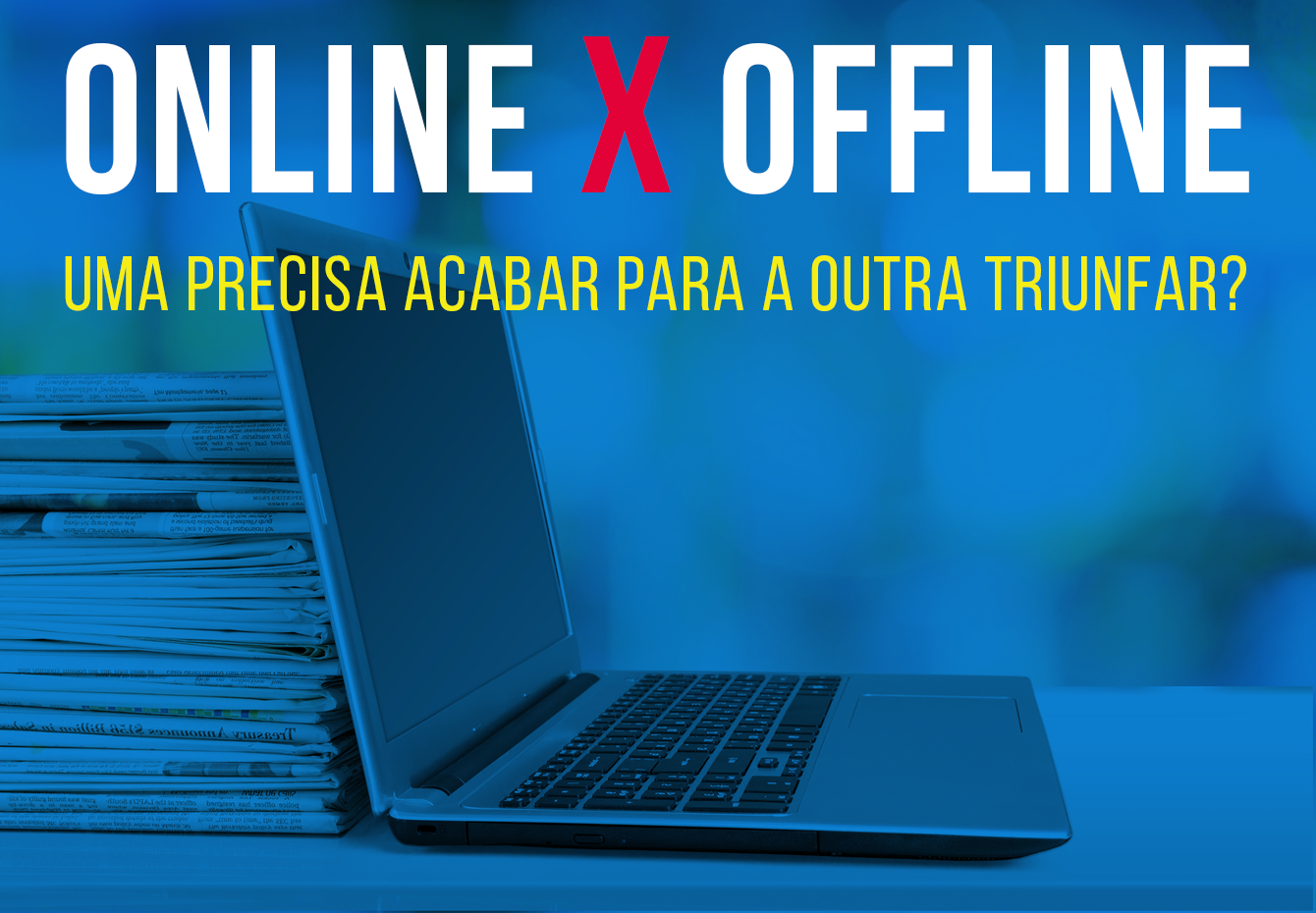 Infográfico: Mídias Offline X Mídias Online. É preciso escolher? BG Comunicação e Marketing
