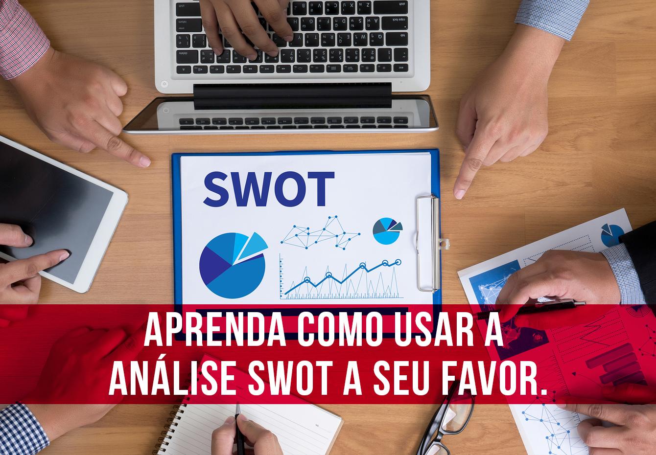 Análise SWOT: entenda melhor sua empresa e o mercado. BG Comunicação e Marketing