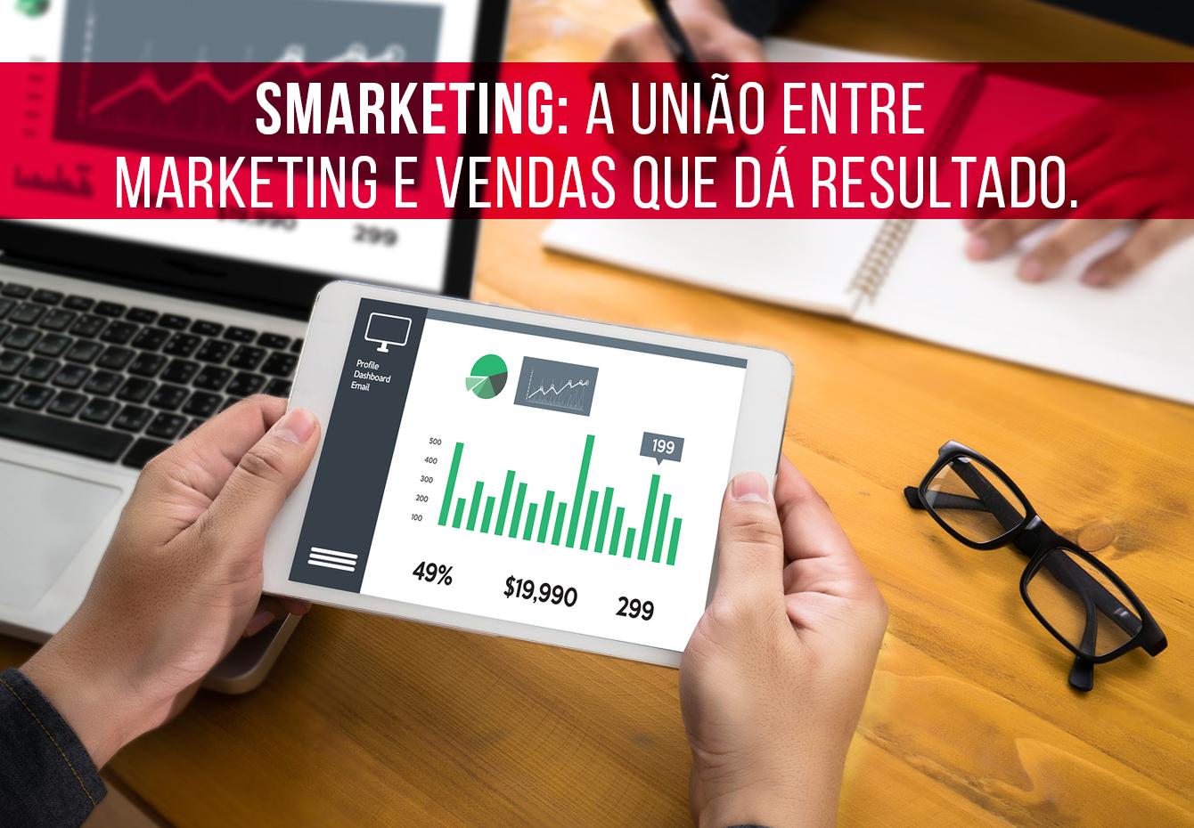 Smarketing: a incrível e lucrativa união entre marketing e vendas. BG Comunicação e Marketing