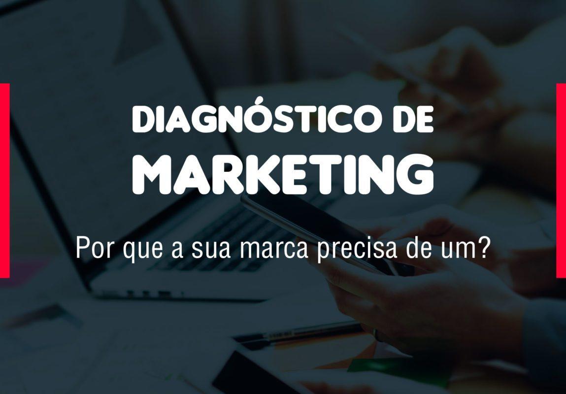 Diagnóstico de marketing: por que sua marca precisa?