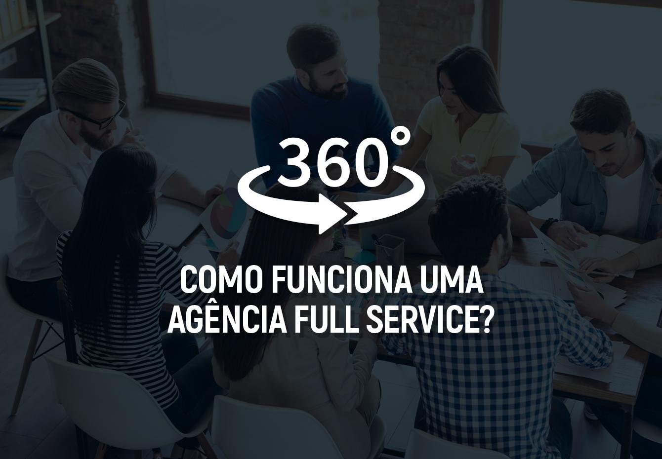 Como funciona uma agência full service?